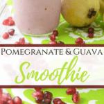 Pomegranate Guava Smoothie