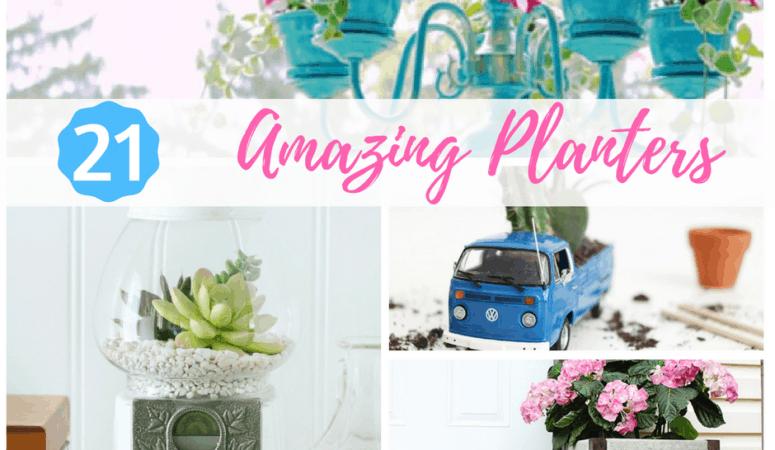21 Amazing Planters!