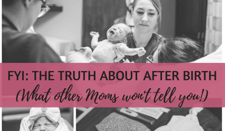 FYI: The Truth About After Birth (What other Moms won't tell you!)