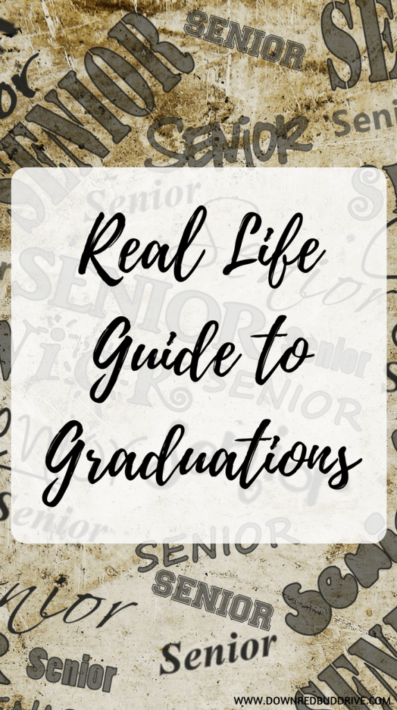 Real Life Guide To Graduations