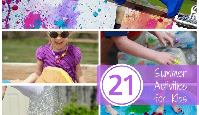 21 Summer Activities for Kids!