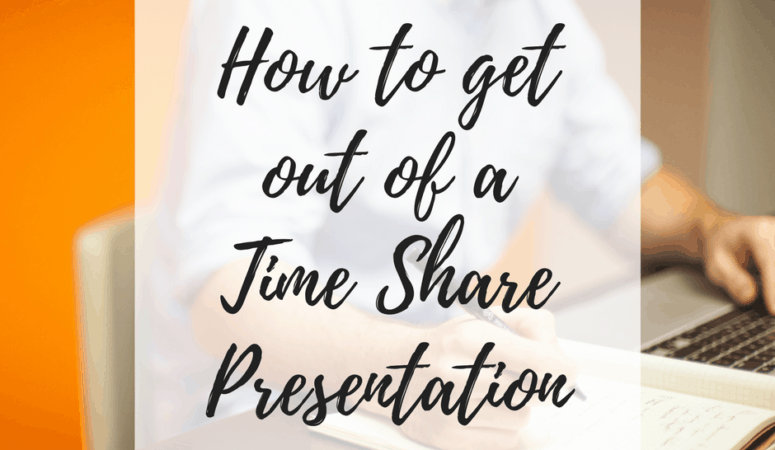 How to Get Out of a Time Share Presentation