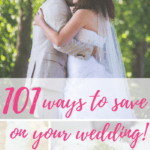 101 Ways to Save on Your Wedding