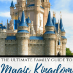 The Ultimate Family Guide to Disney World's Magic Kingdom