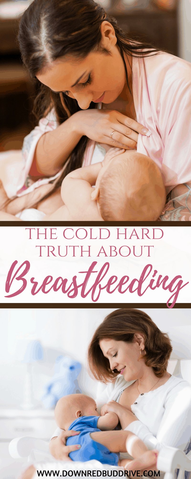 The Cold Hard Truth About Breastfeeding | Nursing Tips | Newborn Feeding | Nursing | Breastfeeding Tips | Breastfeeding | How to Breastfeed | Newborn Care | Down Redbud Drive #breastfeeding #newborns #newbornfeeding