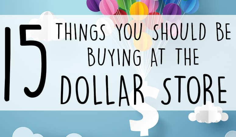 Things You Should Be Buying at the Dollar Store