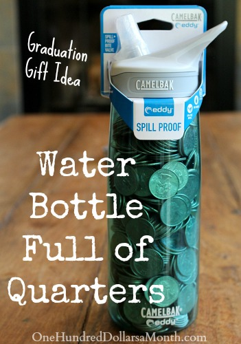 Fun Graduation Gift Idea - Water Bottle Full of Quarters