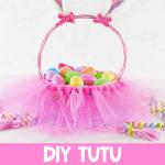 DIY Tutu Easter Basket